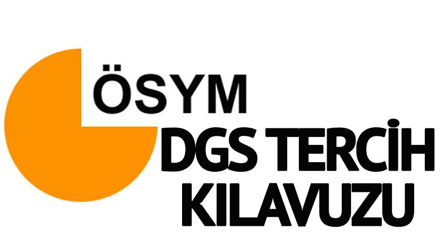 DGS tercih kılavuzu yayımlandı