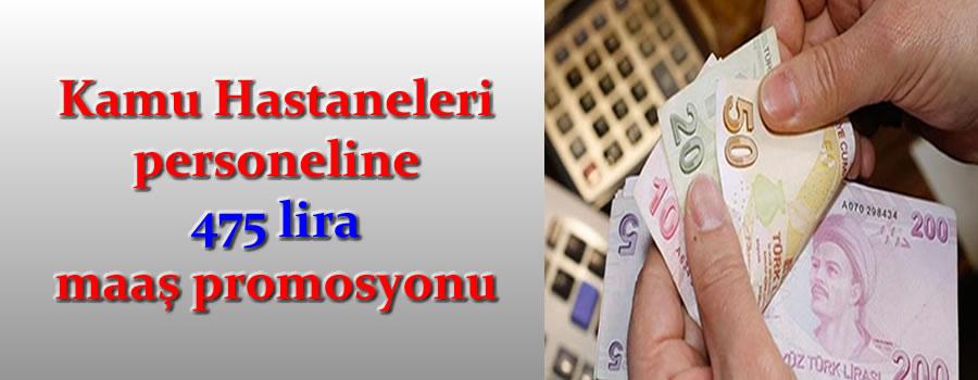 Kamu Hastaneleri personeline 475 lira maaş promosyonu
