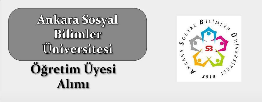 Ankara Sosyal Bilimler Üniversitesine Öğretim Üyesi Alınacak.