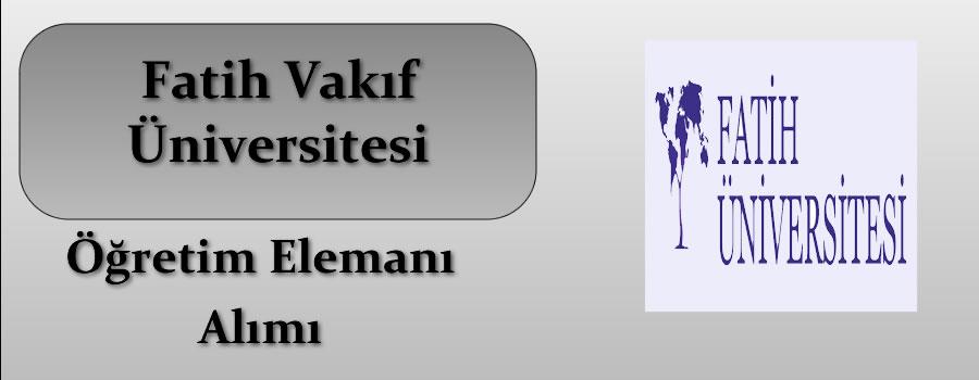 Fatih Üniversitesi Öğretim Elemanı Alımı