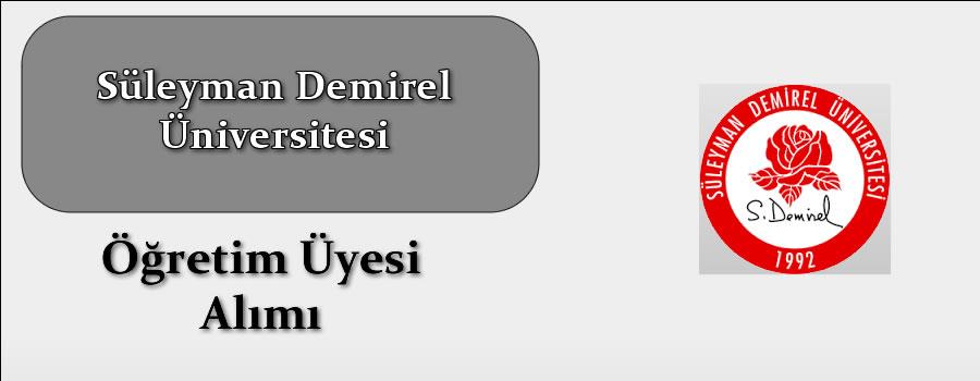 Süleyman Demirel Üniversitesine Öğretim Üyesi Alınacak.