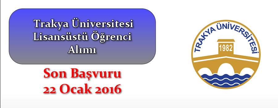 Trakya Üniversitesi Lisansüstü Öğrenci Alımı